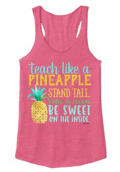 Teach Like A Pineapple Stand Tall Wear A Crown Be Sweet On The Inside Eco True Azalea T-Shirt Front