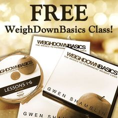 Are you ready for a change? WEIGH DOWN BASICS Class January 2015 GIFT for First Time Participants