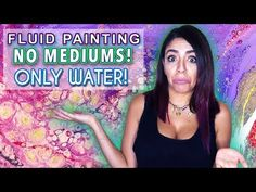 Fluid Acrylic Pouring Tutorial - NO MEDIUM only WATER! - YouTube