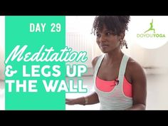 Day 29 - 8 mins - Meditation and Legs Up The Wall - 30 Day Meditation Challenge - YouTube