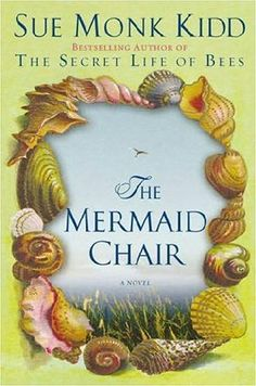 The Mermaid Chair by Sue Monk Kidd (Summer 2012)