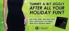 Tummy A Bit Jiggly After ALL Your Holiday Fun??    Do you wish to tighten those sagging and undesirable body parts?  That won't be a problem anymore! #ItWorksBodyWraps will solve that trouble for you. Pm me to get your box of wraps and get started!!!