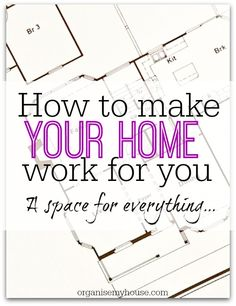 This is a step by step guide to helping you plan out the spaces in your home so you use every inch and get the most out of it