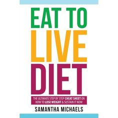 Eat to Live Diet: The Ultimate Step by Step Cheat Sheet on How to Lose Weight & Sustain It Now (Paperback) Healthy Diet Tips, Healthy Weight Loss, Weight Loss Challenge, Weight Loss Program, Losing Weight Tips, Lose Weight, Lose Fat, Eat To Live Diet, Get Thin