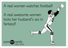 A real women watches football. A real awesome women kicks her husband's ass in fantasy! This is why I'm not allowed to play fantasy football anymore. Football Fever, Patriots Football, Watch Football, Fantasy Football Funny, Fantasy Football League, Football Quotes, Football Humor, Football Icon, Youth Football