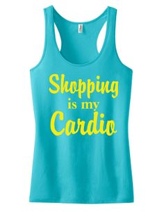 Shopping is my cardio workout tank top