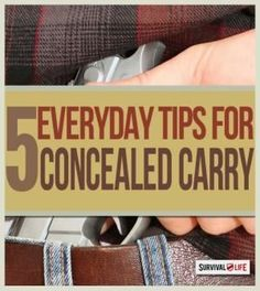 5 Concealed Carry Tips for Responsible Gun Owners | Survival Prepping Ideas, Survival Gear, Skills & Emergency Preparedness Tips - Survival Life Blog: survivallife.com #survivallife #survival #prepping