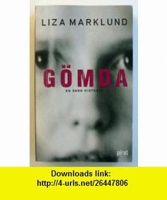 G�mda (9789164201393) Liza Marklund , ISBN-10: 9164201392  , ISBN-13: 978-9164201393 ,  , tutorials , pdf , ebook , torrent , downloads , rapidshare , filesonic , hotfile , megaupload , fileserve