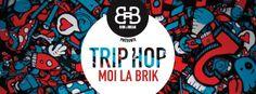 Trip Hop moi la Brik #1  @ Antirouille (34) HUGO KANT + LIL'FISH + OVALYS Trip-Hop, Hip-Hop, Nu-jazz et Downtempo  invitation à g...