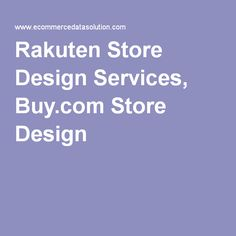 Rakuten Store Design Services, Buy.com Store Design At Ecommerce Data Solution, we help you stretch your business and brand with our Rakuten store design services.