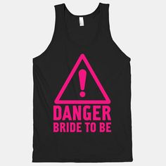 Warn others of your premarital wrath in trying to get fit for your wedding with this sassy Danger Bride to Be black tank! #danger #bride #bridetobe #wedding #marriage #pink #neon #athletic #tee #tank #fitness #workout #exercise #gym