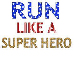 Run Like a Super Hero Marathon Jpeg Digital Image by ReadySetBrag