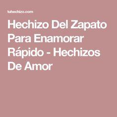 Hechizo Del Zapato Para Enamorar Rápido - Hechizos De Amor