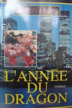 L'Année du Dragon - Robert Daley (1981) - Traduction 1982 Albin Michel