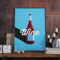 Lets drink Wine together, Wine Design, Print. A3 Poster.