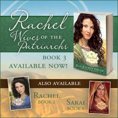 """Introducing """"Rachel"""" by Jill Eileen Smith -- Celebrate the release of Jill's newest book in the Wives of Patriarch Series with this fantastic contest. Enter today!"""