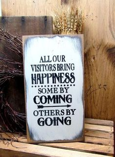"""This Funny Wooden Handmade Sign Reads """" All Our Visitors Bring Happiness Some By Coming Others BY Going"""". What a Great Gift for the New Home Owner. Funny Wood Signs, Wood Signs Sayings, Diy Signs, Wooden Signs, Wooden Sign Quotes, Funny Camping Signs, Rustic Signs, Diy Wood Projects, Wood Crafts"""