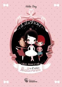 Lilichou, l'atelier des ballerines  de Adolie Day  Éditions Amaterra