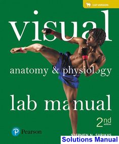 Visual Anatomy and Physiology Lab Manual Cat Version 2nd Edition Sarikas Solutions Manual - Test bank, Solutions manual, exam bank, quiz bank, answer key for textbook download instantly!