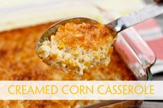 Creamed Corn Casserole: take out sugar and add jalapeños or green Chilies