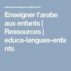Enseigner l'arabe aux enfants | Ressources | educa-langues-enfants