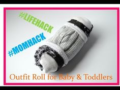 #momhack and #lifehack! Outfit roll for baby and toddler clothing!