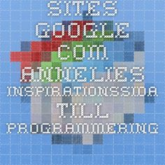 sites.google.com Annelies inspirationssida till programmering