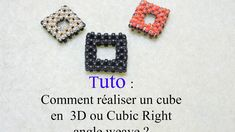 TUTO 1 Cubic Right Angle Weave (CRAW)