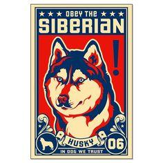 Obey the SIBERIAN HUSKY!