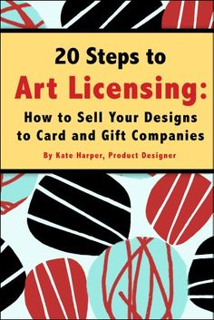20 Steps to Art Licensing: How to Sell Your Designs to Card and Gift Companies by Kate Harper http://www.amazon.com/dp/B004EYT1QM/ref=cm_sw_r_pi_dp_AgRtwb07ATPP2