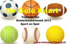 Taakkaarten over Sport en Spel Speciaal voor de Kinderboekenweek 2013 'Klaar voor de start'  www.meesterTjaard.nl/taakkaarten