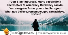 With our big collection of quotes about believe, you will find the perfect quotes for you. All believe quotes are from famous people. Believe Quotes, Believe In You, Mary Kay Ash, Perfection Quotes, Be Yourself Quotes, Quote Of The Day, Famous People, Best Quotes, Inspirational Quotes