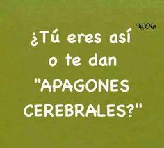 〽️¿Tu eres así o te dan apagones cerebrales? #compartirvideos #imagenesdivertidas Sarcastic Quotes, Me Quotes, Funny Quotes, Funny Memes, Jokes, Spanish Humor, Spanish Quotes, Funny Posts, Thoughts