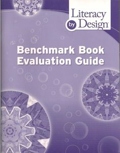 Literacy by Design Benchmark Book Evaluation Guide Grade 4 ©2008 language arts isbn 1418947458 LA2