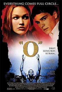 "O is based on the play Othello, one of Shakespeare's heralded ""4 great tragedies."" The movie stars Julia Stiles, Josh Hartnett, Mekhi Phifer, Andrew Keegan, and Martin Sheen among others. Instead of the traditional storyline, the plot was adapted by director Tim Nelson to a high school setting."