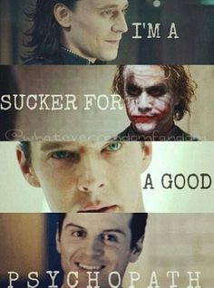 Tom Hiddleston   Heath Ledger   Benedict Cumberbatch   Andrew Scott   psychopath. I love that Sherlock and Moriarty both fit into the psychopath category.