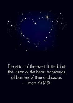 The vision of the heart transcends all barriers of time and space