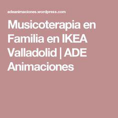 Musicoterapia en Familia en IKEA Valladolid | ADE Animaciones