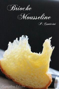 Eccoci o meglio, Eccola! La brioche dei miei sogni. La Brioche Mousseline opera di quel geniaccio di Philippe Conticini. Mi è di...