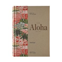The Aloha Shirt: Spirit of the Islands, by Dale Hope (Hardcover book)