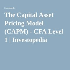 The Capital Asset Pricing Model (CAPM) - CFA Level 1 | Investopedia