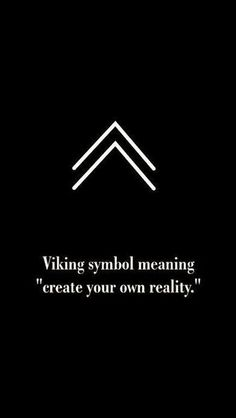 Viking symbol for create your own reality. Viking symbol for create your own reality. Viking symbol for create your own reality. Simbols Tattoo, Tattoo Style, Body Art Tattoos, Tattoo Quotes, Wisdom Tattoo, True Tattoo, Tattoo Words, Glyph Tattoo, Men Tattoos