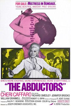 """A beautiful vintage movie poster created for the movie """"The Abductors"""" from Cheri Caffaro, Richard Smedley, Patrick WrightCheerleaders. Vintage Movie Stars, Vintage Movies, Jennifer Evans, Robert G, Martial Arts Movies, She's A Lady, Unique Poster, Original Movie Posters, Young And Beautiful"""