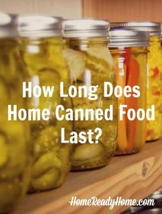 How Long Does Home Canned Food Last? Canning Pickles, Canning Tips, Home Canning Recipes, Canning Food Preservation, Preserving Food, Canning Vegetables, Freezing Vegetables, Canning Tomatoes, Canned Food Storage