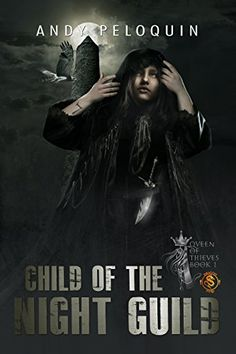 Tome Tender: Child of the Night Guild by Andy Peloquin (Queen of Thieves, #1)