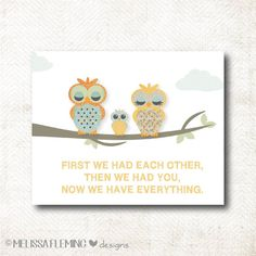 Nursery Art Print,  First we had each other, then we had you, now we have everything, owl art print