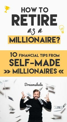 how to retire as a millionaire. 10 financial tips from self-made millionaires. Saving For Retirement, Early Retirement, Retirement Planning, Money Tips, Money Saving Tips, Self Made Millionaire, Freelance Writing Jobs, 1 Live, Financial Tips