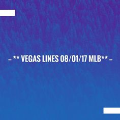 Check out my our post! ** Vegas Lines 08/01/17 MLB** :) https://thedfsdepot.com/vegas-lines-080117-mlb/
