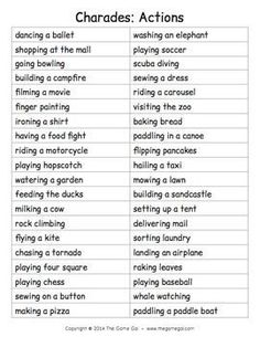From the Game Gal Here's a list of phrases to play an acting game like charades. All of the phrases are actions to act out. Have students take turns acting out a phrase silently in front of the class. The rest of the class tries to guess what the student Drama Activities, Activities For Kids, Drama Games For Kids, Games To Play With Kids, Improv Games For Kids, Guessing Games For Kids, Games To Play Outside, Camping Games For Adults, Games For Teens