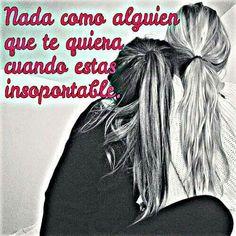 Nada como alguien que te quiera cuando estás insoportable *   ༺✿ƬⱤღ http://www.pinterest.com/teretegui/✿༻